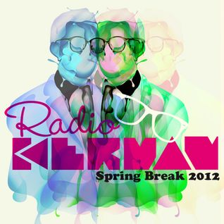 RadioKerman SpringBreak 2012