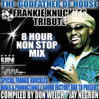 8 HOUR FRANKIE KNUCKLES TRIBUTE  JUNE 2015 ★ •*¨*•♥♪•*¨*•.*★ DON WELCH ★★ JAY NEGRON ★★