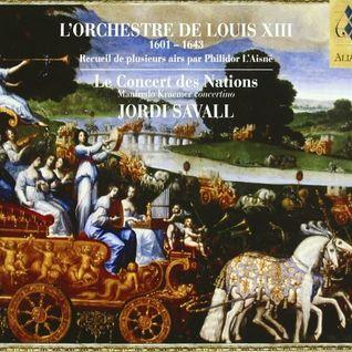 Ms. Philidor: Musiques pour le Mariage du Roy Louis XIII faites en 1615 (con Jordi Savall)