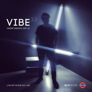 Vadim Indigo (DP-6) - VIBE.33 (live set @ rob roy lab)