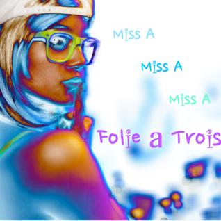 Folie a Trois (Ok, I lied)