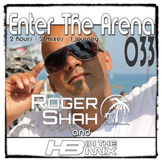 Roger Shah & HBintheMix - Enter The Arena 033