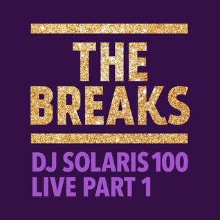 The Breaks Dj Solaris100 Live Part 1