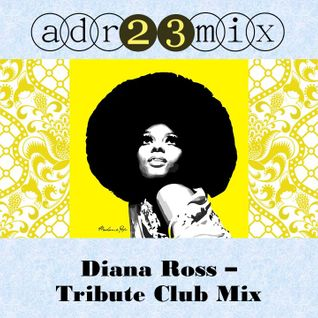 Diana Ross - Tribute Club Mix (adr23mix)