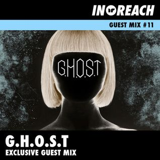G.H.O.S.T - In Reach Guest Mix