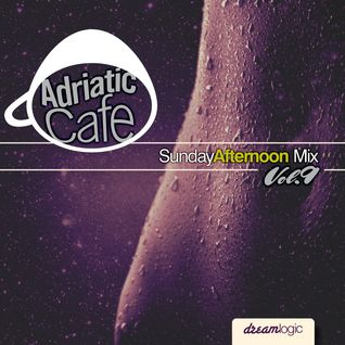 Adriatic Cafe-Sunday Afternoon Mix Vol.9