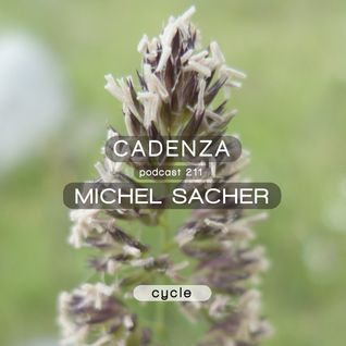 Cadenza Podcast | 211 - Michel Sacher (Cycle)