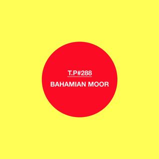 Test Pressing 288 / Bahamian Moor / Torre Mirador