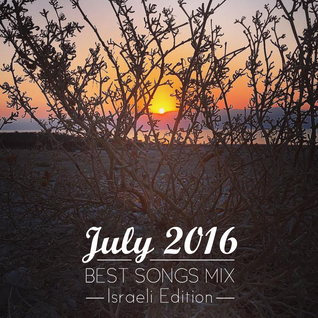 COLUMBUS BEST OF JULY 2016 MIX- ISRAELI EDITION
