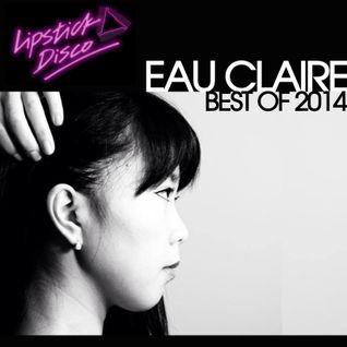 Eau Claires Best Of 2014 Mix For Lipstick Disco