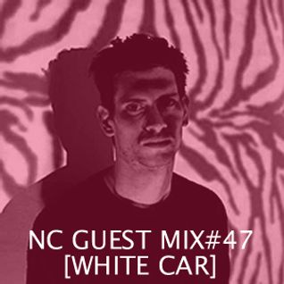 NC GUEST MIX#47: WHITE CAR