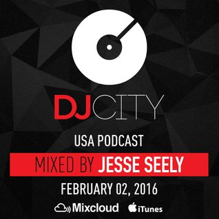 Jesse Seely - DJcity Podcast - Feb. 2, 2016