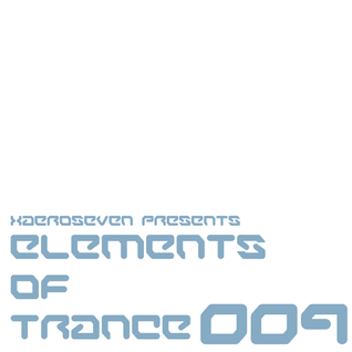 Xaeroseven presents: elements of trance episode 009