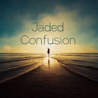 Jaded - Confusion