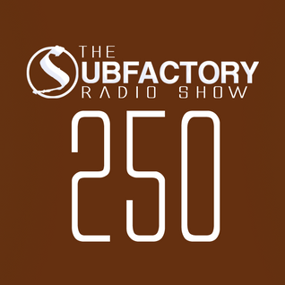 The Subfactory Radio Show #250