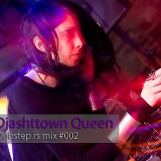 Djashttown Queen - Dubstep.rs mix #002