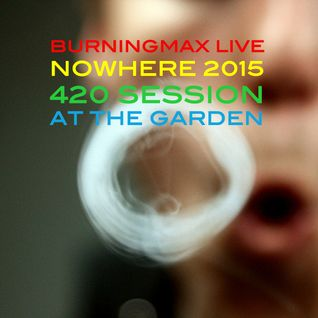 Burningmax Live :: Nowhere 2015 4:20 Chillout Set