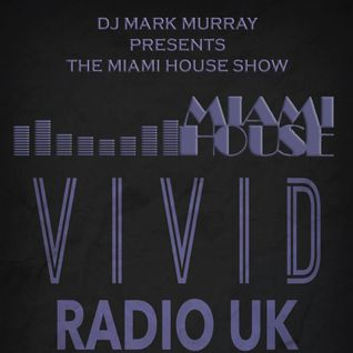 THE MIAMI HOUSE SHOW 27 - 10 MAY 2015