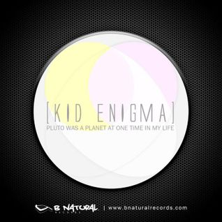 Kid Enigma - Pluto was a Planet at One Time in My Life.
