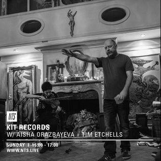 Kit Records w/ Aisha Orazbayeva & Tim Etchells - 29th May 2016