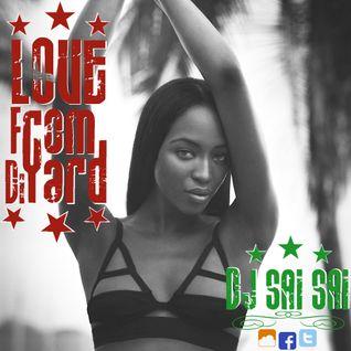 """Mix Dancehall """"Love From Di Yard (Part I)"""" By Dj Saï Saï"""