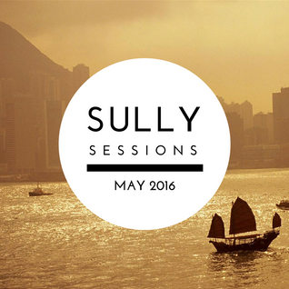 Sully Sessions (Danny Bellion Guest Mix) - May 2016