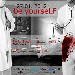 be yourseLF / Korky Bucek  live @ muSICK club SK 27/1/2012