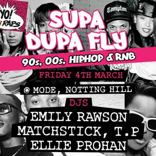 90s & 00s Hiphop & RnB x Supa Dupa Fly x Mode x Fri 4th March