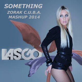 LASGO O. J. C. H. - SOMETHING (ZORAK C.U.B.A. MASHUP 2014)