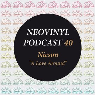 Neovinyl Podcast 40 - Nicson - A Love Around