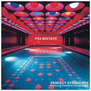 PS4Mix by Perfect Strangers