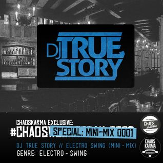 #CW-Special 0001: Dj True Story - Electro-Swing [MINI-MIX]