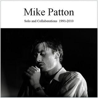 Mike Patton Solo & Collaborations 1991-2010 (Part 1)
