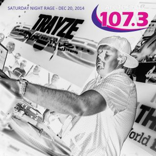 SAT DEC 20 MIX 4 - Trayze LIVE on DC's 107.3 FM - Saturday Night Rage - 12-20-2014