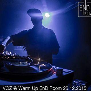 VOZ @ Warm up EnD Room / Fever Bilbao - Diciembre 2015