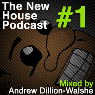 The New House Music Podcast EP. 1 - Andrew Dillion-Walshe