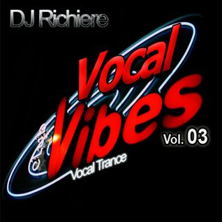 DJ Richiere - Vocal Vibes 03 (Vocal Trance Mix)