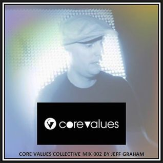 Core Values Collective Mix 003 by Jeff Graham