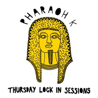 Pharaoh K - Thursday Lock In - Episode 004 NEW YEARS SPECIAL