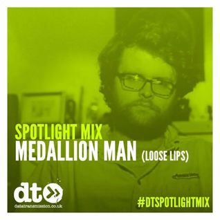 Spotlight Mix: Medallion Man (Loose Lips)