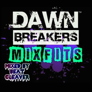 Dawn Breakers : The Mixtape (Mixfits)