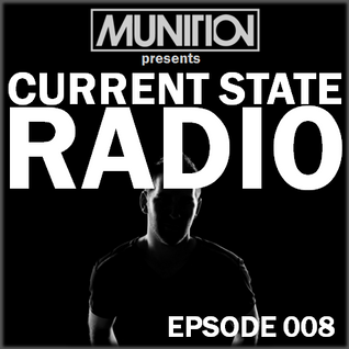 Current State Radio 008 with DJ Munition