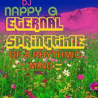 Dj NAPPY G-Eternal Springtime of A Rhythmic Mind (Vol.1)
