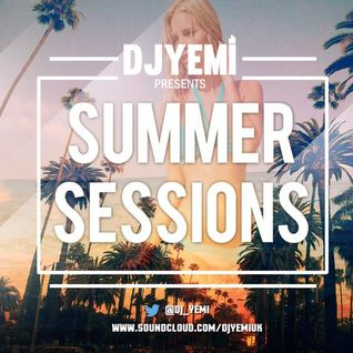DJYEMI - #SummerSessions Vol.1 @DJ_YEMI
