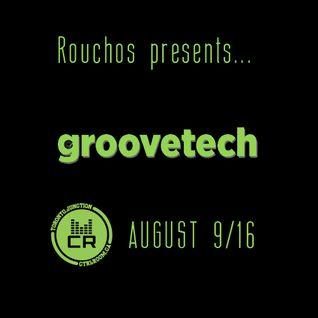 Rouchos presents Groovtech EP 3 @ CTRL ROOM - August 9 2016