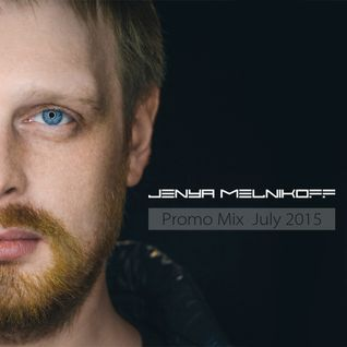 Jenya Melnikoff - Promo Mix (July 2015)
