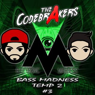 BASS MADNESS T2 #3 - THE CODEBRAKERS LIVE @ElectronicMadnessFM
