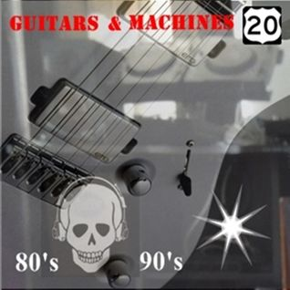 GUITARS & MACHINES 20