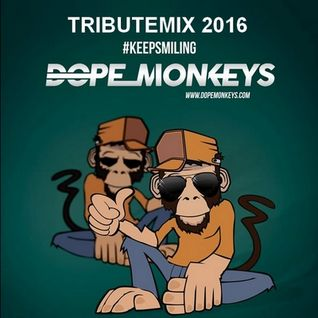 A Tributemix To DopeMonkeys 2016