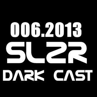 SLZR - Darkbreadcast 006.2013
